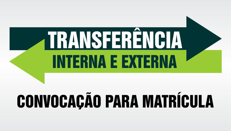 Processo Seletivo de Transferência - Convocação para Matrícula