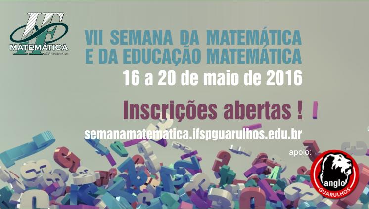 VII Semana da Matemática - Inscrições Abertas