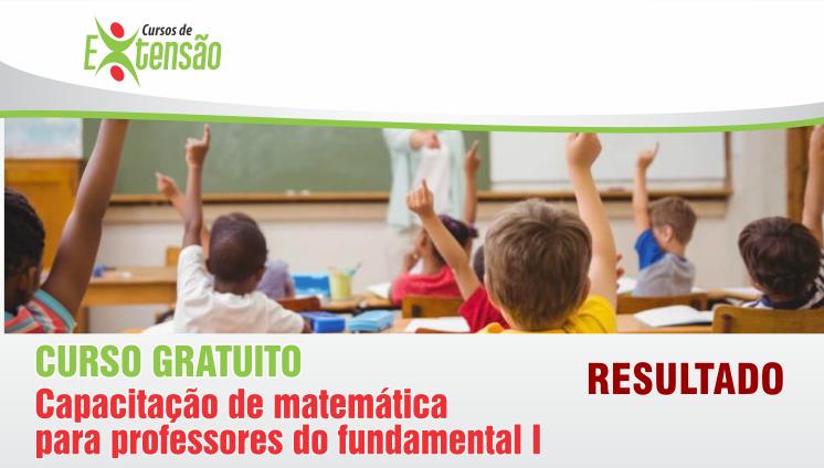 Resultado - Curso Gratuito - Capacitação de Matemática para Professores do Fundamental I