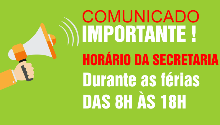 Comunicado importante - Horário secretaria - férias