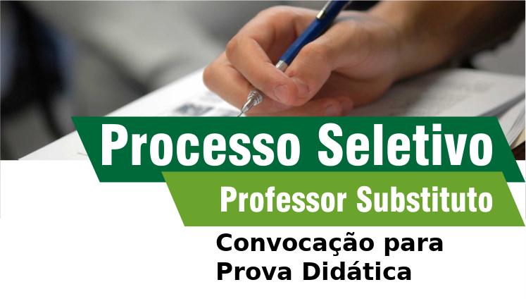 Convocação para Prova Didática - Processo Seletivo - Professor Substituto