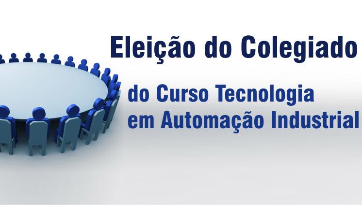 Eleição do Colegiado do Curso Tecnologia em Automação Industrial