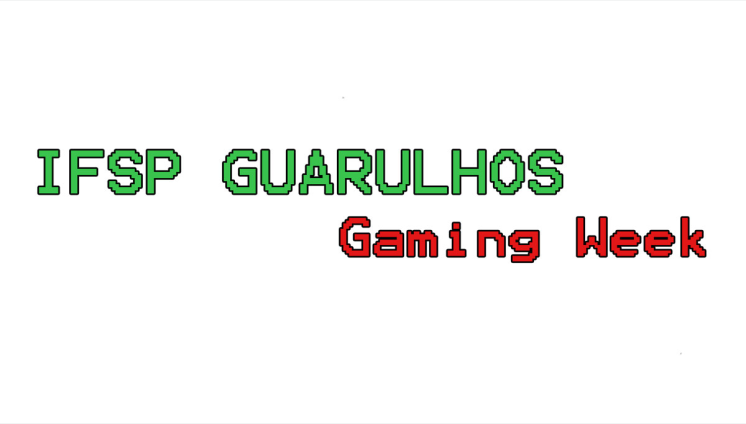 IFSP Guarulhos Gaming Week