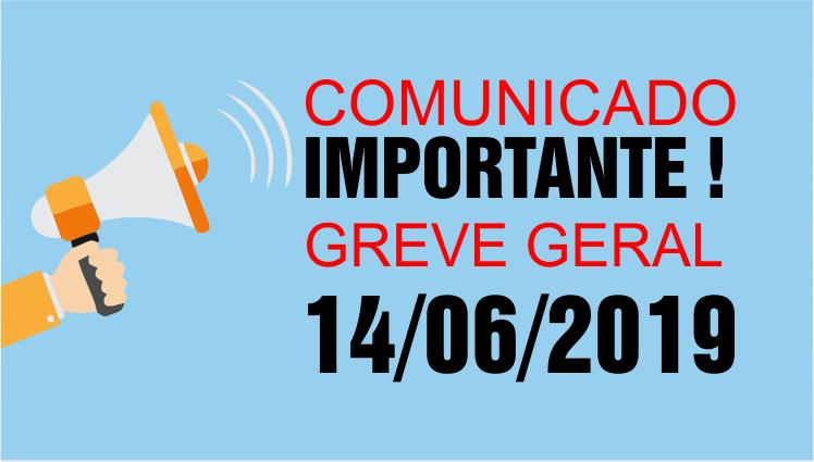 Comunicado Importante - Greve Geral Nacional