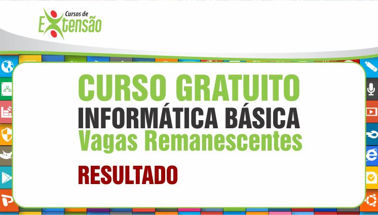 Curso Gratuito - Informática Básica - Vagas Remanescentes - Resultado