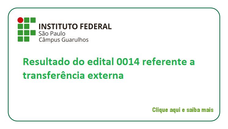 Resultado do Edital n° 0014 referente a Transferência Externa