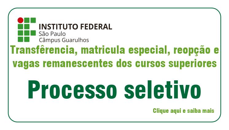 Editais para processo seletivo de transferência, matricula especial, reopção e vagas remanescente dos cursos superiores