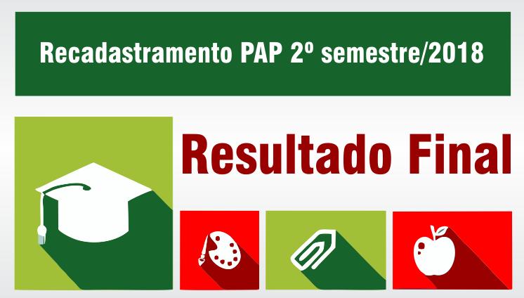 Resultado final do Recadastramento PAP 2º SEM/2018