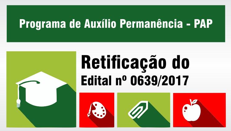 PAP - Retificação do edital 0639/2017