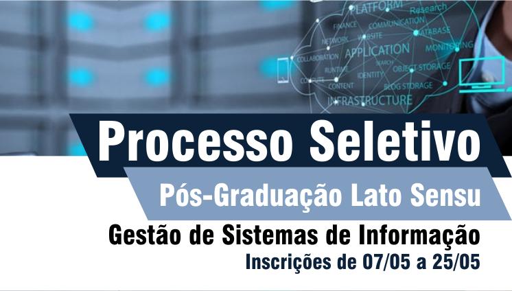 Processo seletivo - Pós-Graduação Lato Sensu em Gestão de Sistemas de Informação