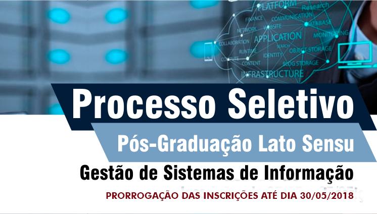 Inscrições Prorrogadas - Processo seletivo - Pós-Graduação Lato Sensu em Gestão de Sistemas de Informação