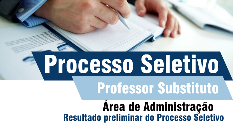 Processo seletivo - Professor substituto - Área de Administração