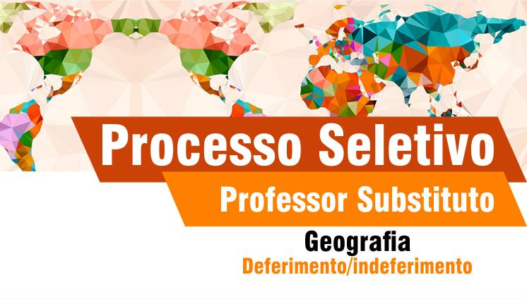 Processo seletivo - Professor substituto - Geografia