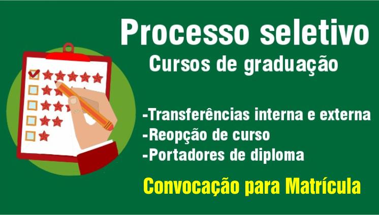 Processo Seletivo Cursos de Graduação - Transferência, Reopção de curso e Portadores de diploma
