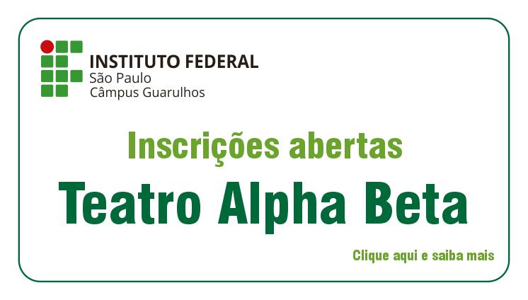 Participe do Teatro Alpha Beta